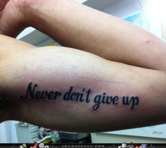 Never-Dont-Give-Up-Tattoo-Fail